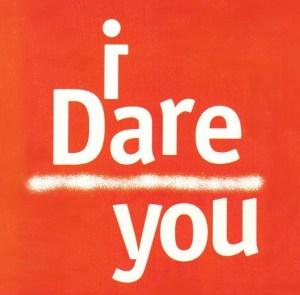 I_dare_you